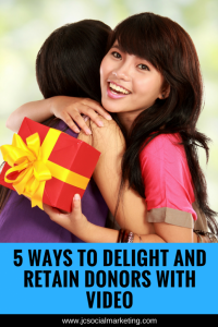 Ways to Delight and Retain Donors with Video