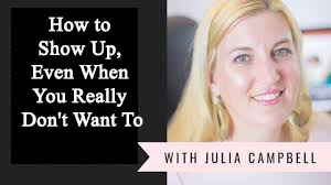 How to Show Up Even When You Really Don't Want To