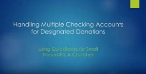 Handling Multiple Cash Accounts in QuickBooks for a Nonprofit or Church