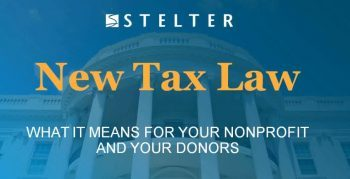 The New (2018) Tax Law: What It Means for Your Nonprofit And Your Donors