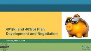 401(k) and 403(b) Plan Development, Negotiation and Policy Update