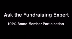 100 Percent Board Participation - Ask the Fundraising Expert